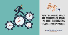 start-planning-early-to-minimize-risk-in-the-business-transition-process