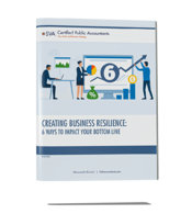 sva-certified-public-accountants-eguide-creating-business-resilience-6-ways-to-impact-your-bottom-line
