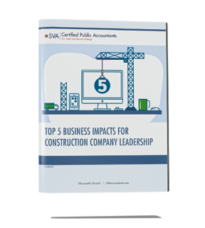 sva-certified-public-accountants-eguide-top-5-business-impacts-for-construction-company-leaders