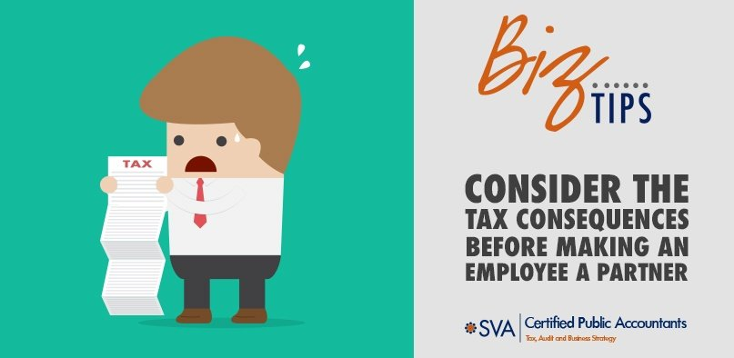Consider the Tax Consequences Before Making an Employee a Partner