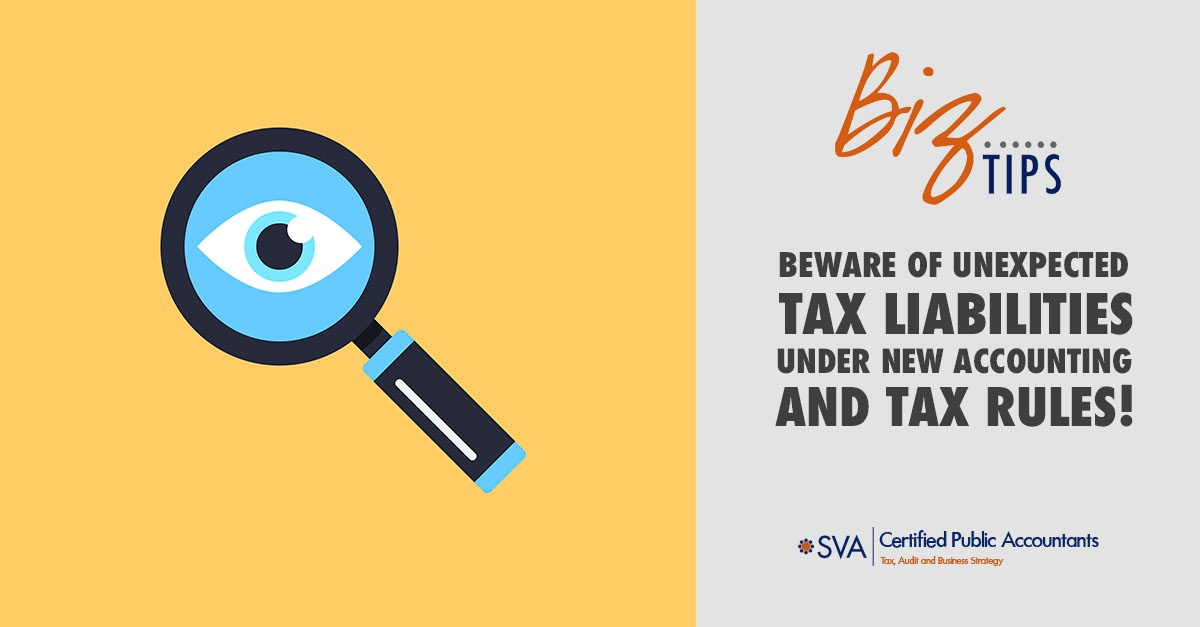 beware-of-unexpected-tax-liabilities-under-new-accounting-and-tax-rules-1