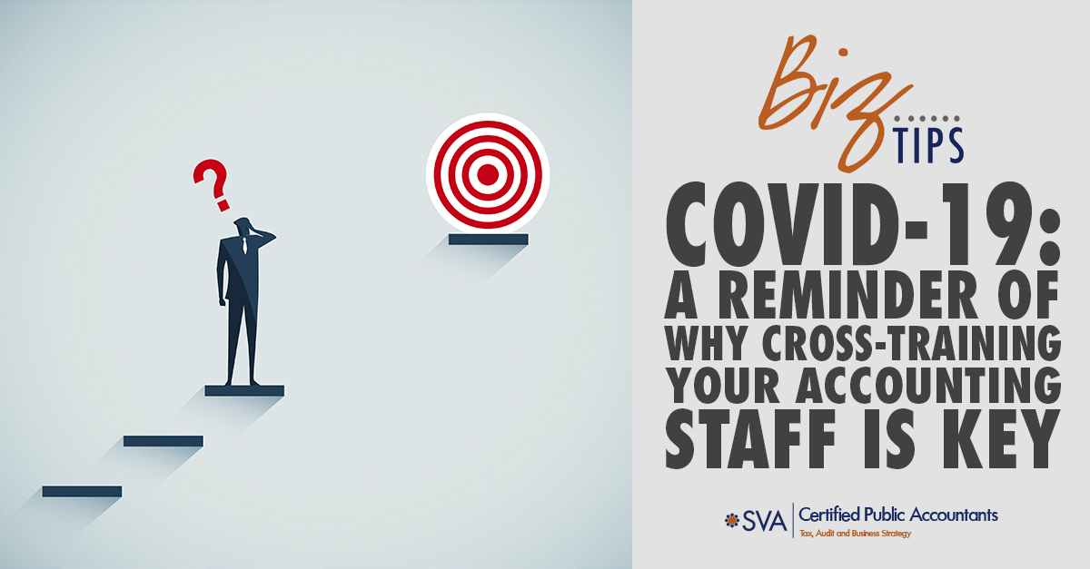 COVID-19: A Reminder of Why Cross-Training Your Accounting Staff Is Key