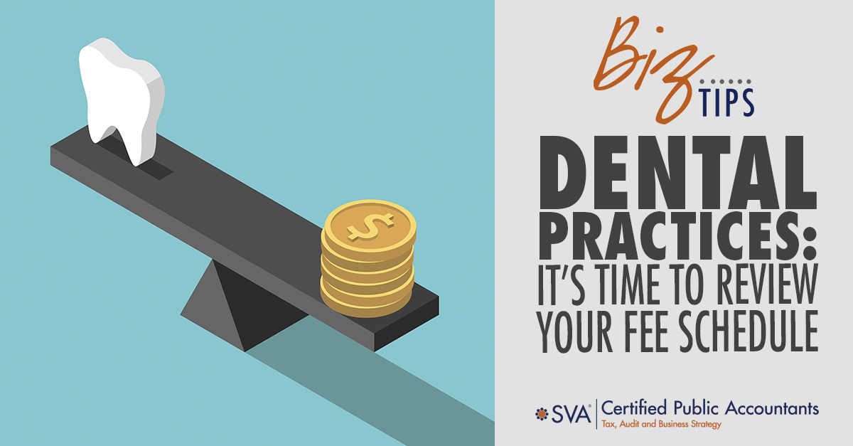 Dental Practices: It's Time to Review Your Fee Schedule