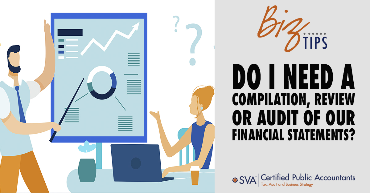 Do I Need a Compilation, Review, or Audit of Our Financial Statements?