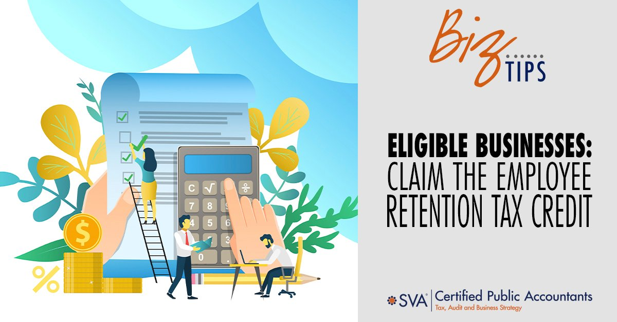 Eligible Businesses: Claim the Employee Retention Tax Credit