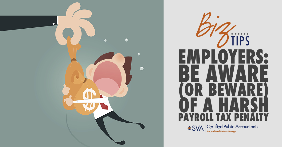 employers-be-aware-or-beware-of-a-harsh-payroll-tax-penalty