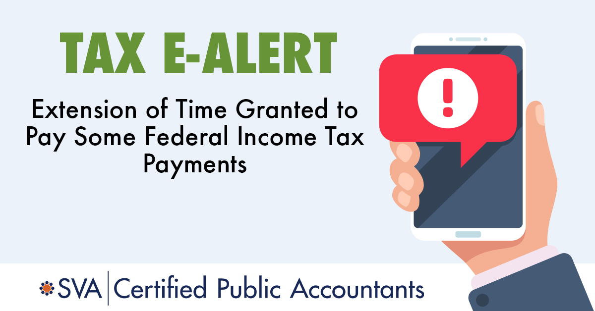 Extension Granted to Pay Some Federal Income Tax Payments
