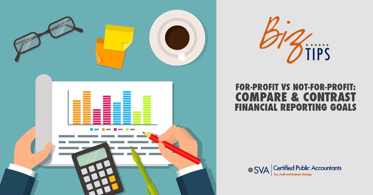 for-profit-vs-not-for-profit-compare-and-contrast-financial-reporting-goals
