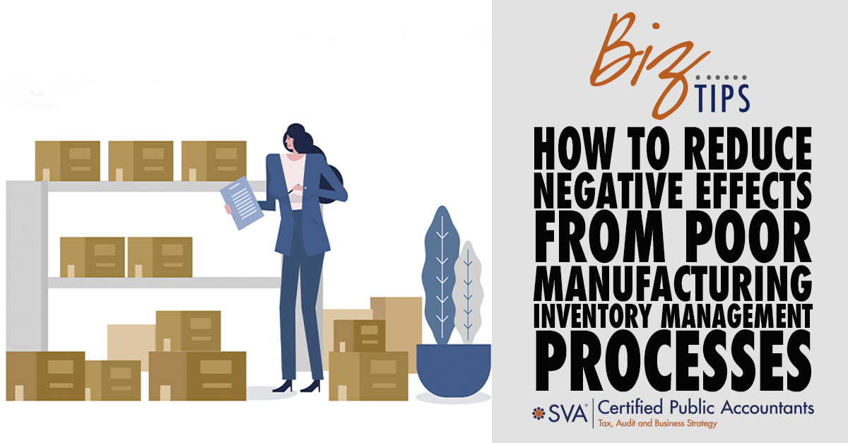 How to Reduce Negative Effects from Poor Manufacturing Inventory Management Processes