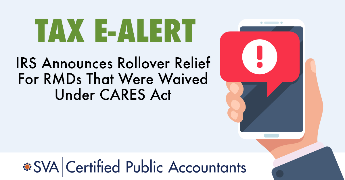 IRS Rollover Relief For RMDs Who Were Waived Under CARES Act
