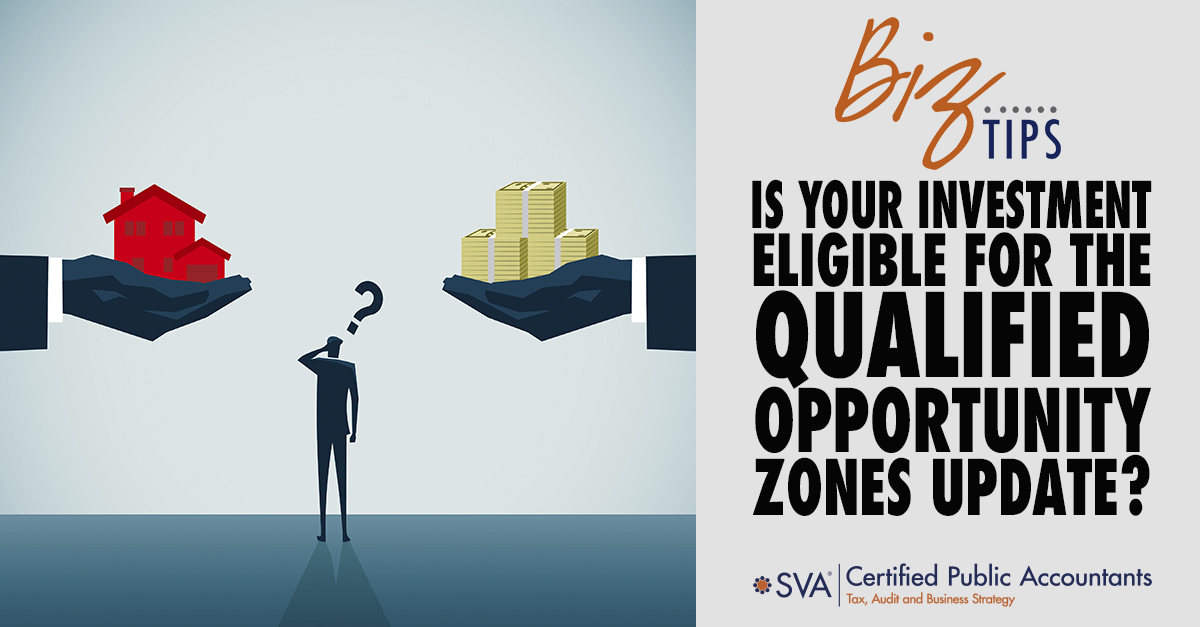 Is Your Investment Eligible forthe Qualified Opportunity Zones Update?