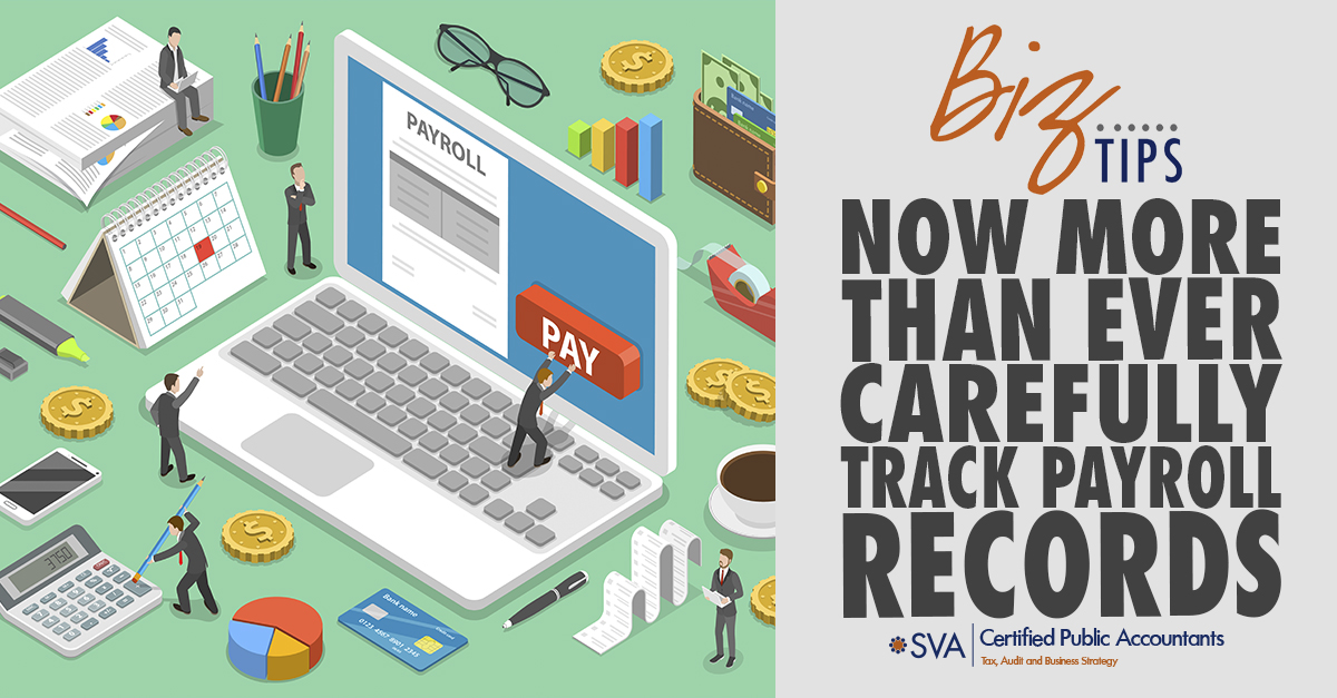 Now More Than Ever, Carefully Track Payroll Records | SVA