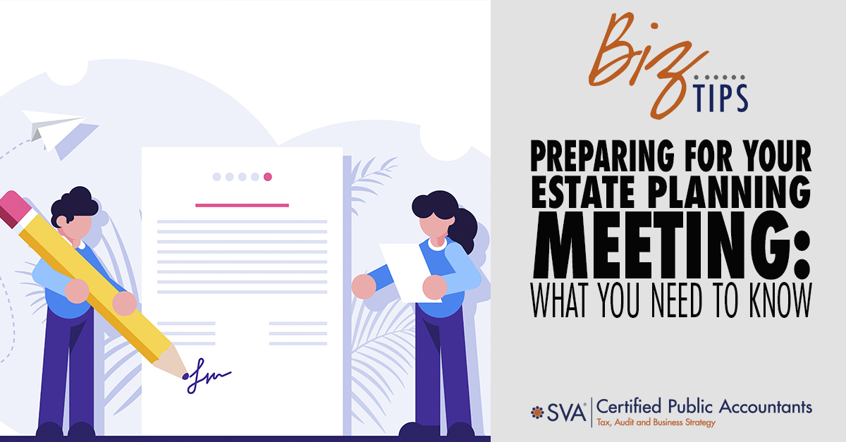 Preparing for Your Estate Planning Meeting: What You Need to Know