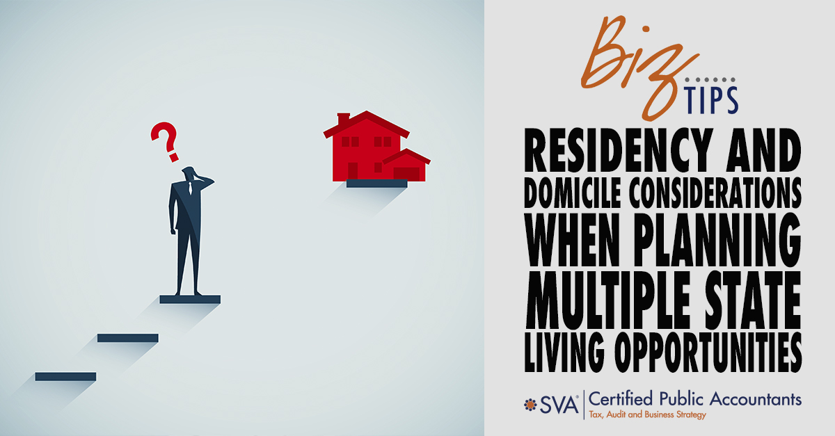 Residency and Domicile Considerations When Planning Multiple State Living Opportunities