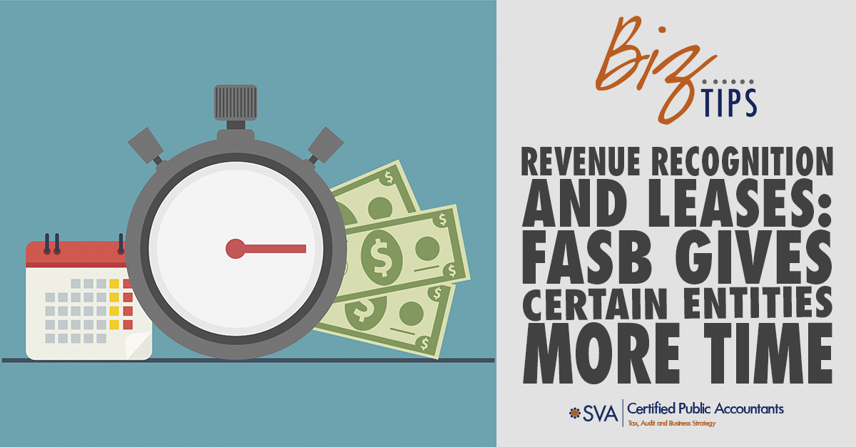 Revenue Recognition and Leases: FASB Gives Certain Entities More Time