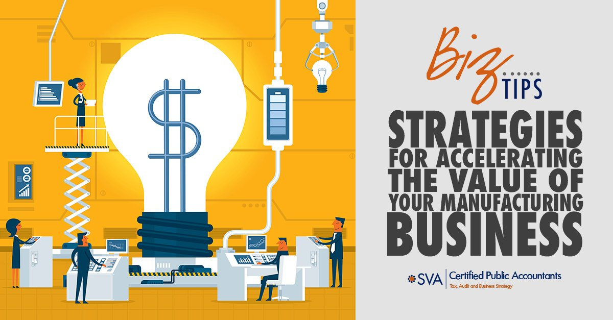 Strategies for Accelerating the Value of Your Manufacturing Business