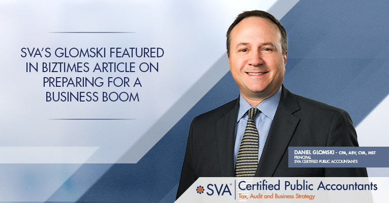 SVA's Glomski Featured in BizTimes Article on Preparing For a Business Boom
