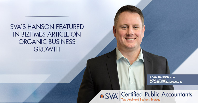 SVA's Hanson Featured in BizTimes Article on Organic Business Growth