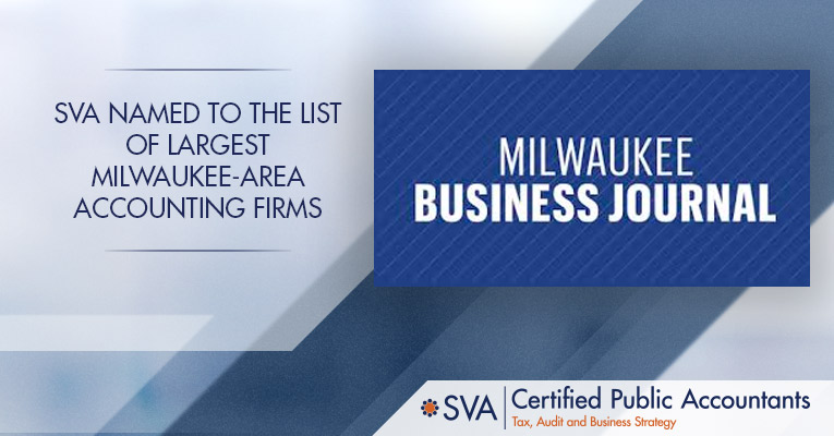 SVA Named to the List of Largest Milwaukee-area Accounting Firms