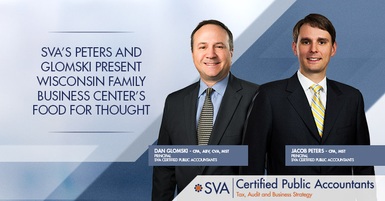 SVA's Peters and Glomski Present Wisconsin Family Business Center's Food For Thought