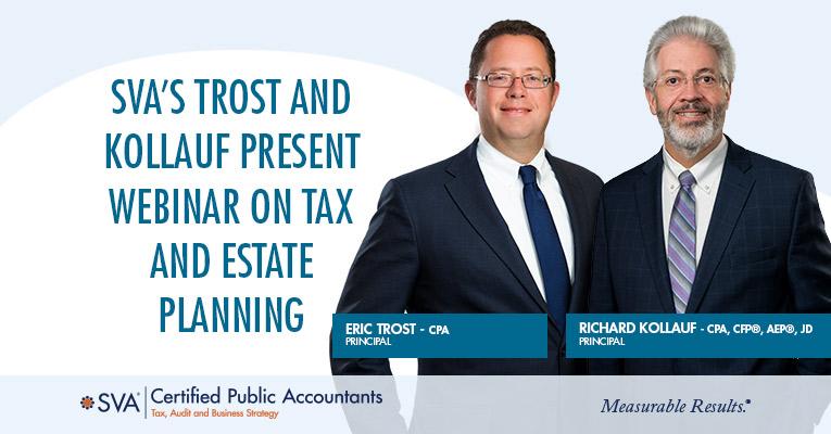 SVA's Trost and Kollauf Present Webinar on Tax and Estate Planning