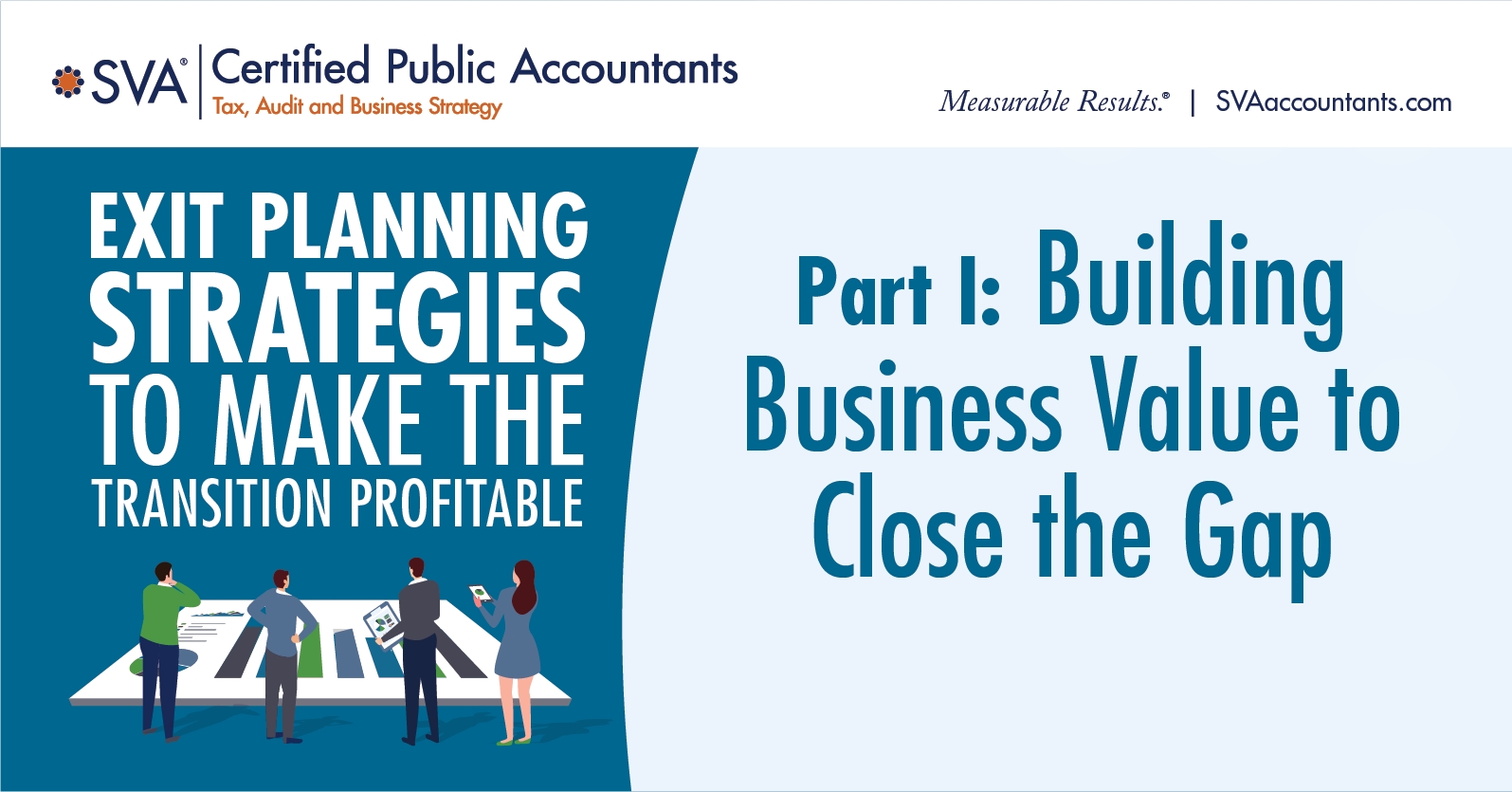 Exit Planning Webinar Series Part I: Building Business Value to Close the Gap