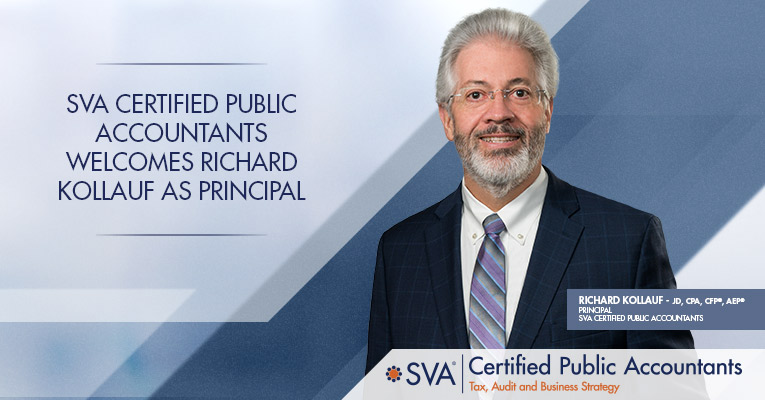 SVA Certified Public Accountants Welcomes Richard Kollauf as Principal