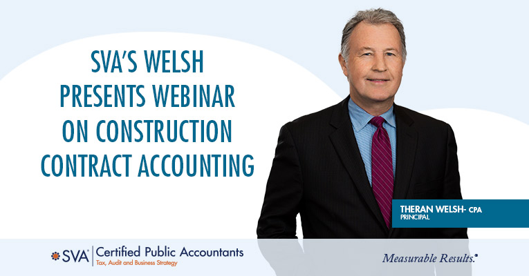 SVA's Welsh Presents Webinar on Construction Contract Accounting