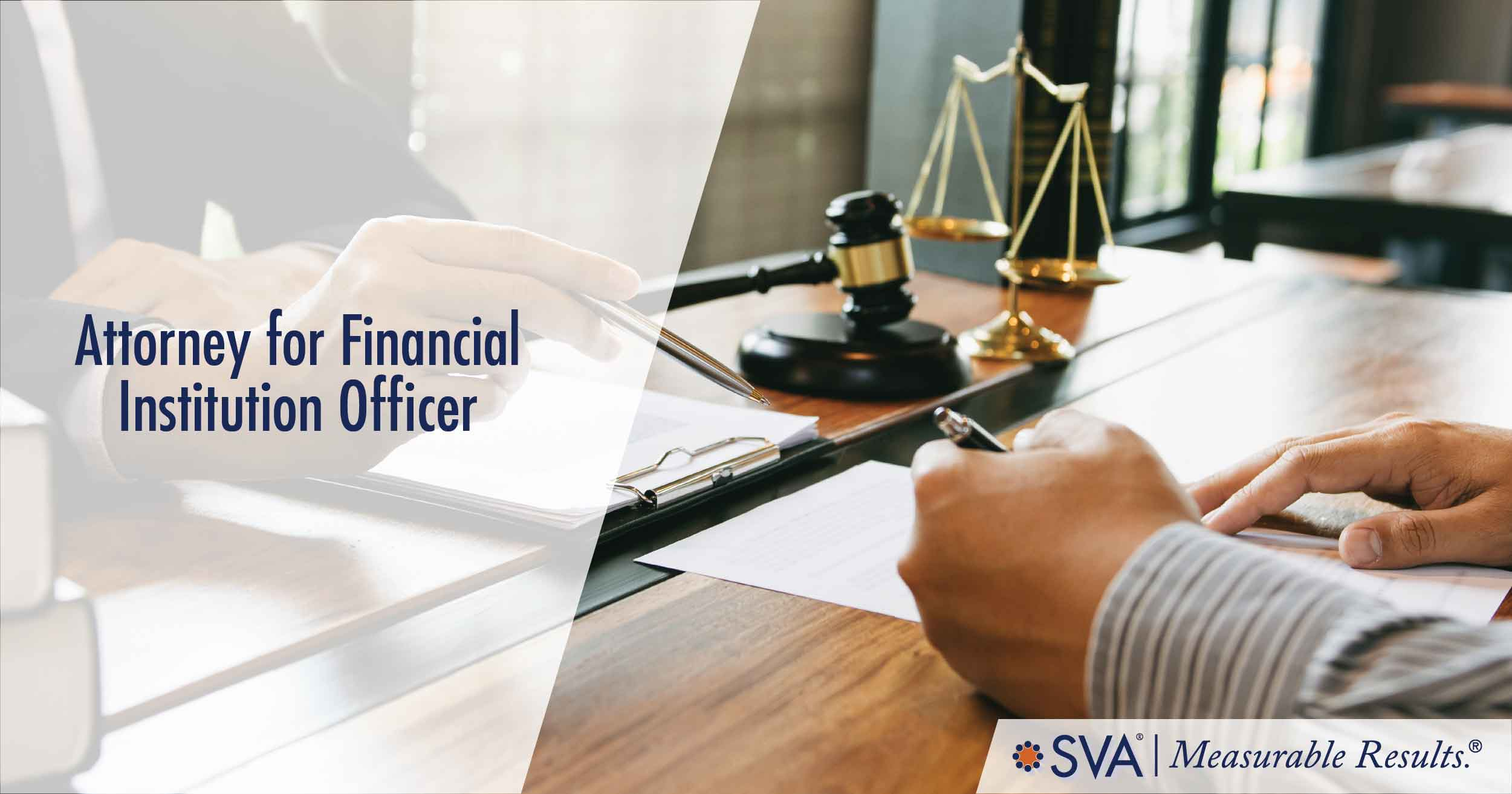 Attorney For Financial Institution Officer