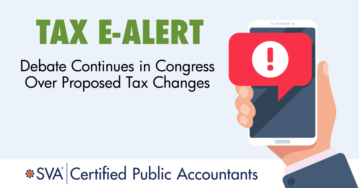 Debate Continues in Congress Over Proposed Tax Changes | SVA