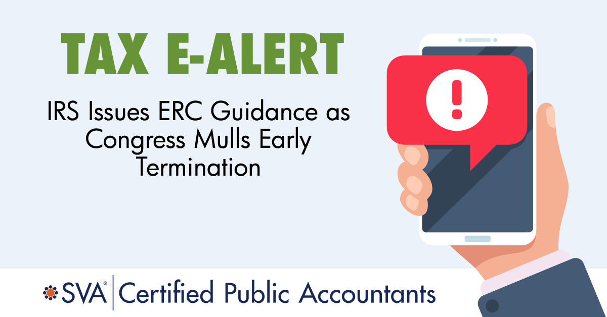 IRS Issues ERC Guidance as Congress Mulls Early Termination