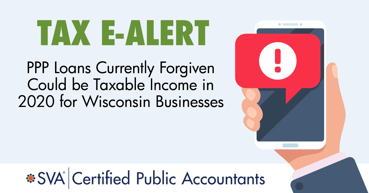 PPP Loans: May be Taxable in 2020 for Wisconsin Businesses