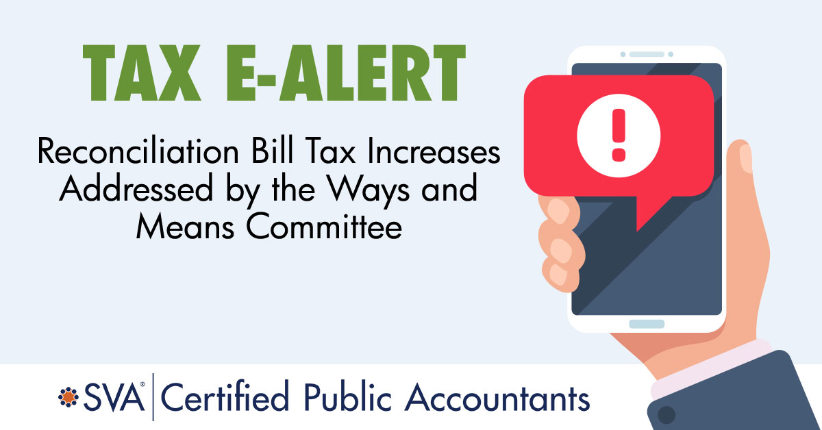 Reconciliation Bill Tax Increases Addressed by the Ways and Means Committee