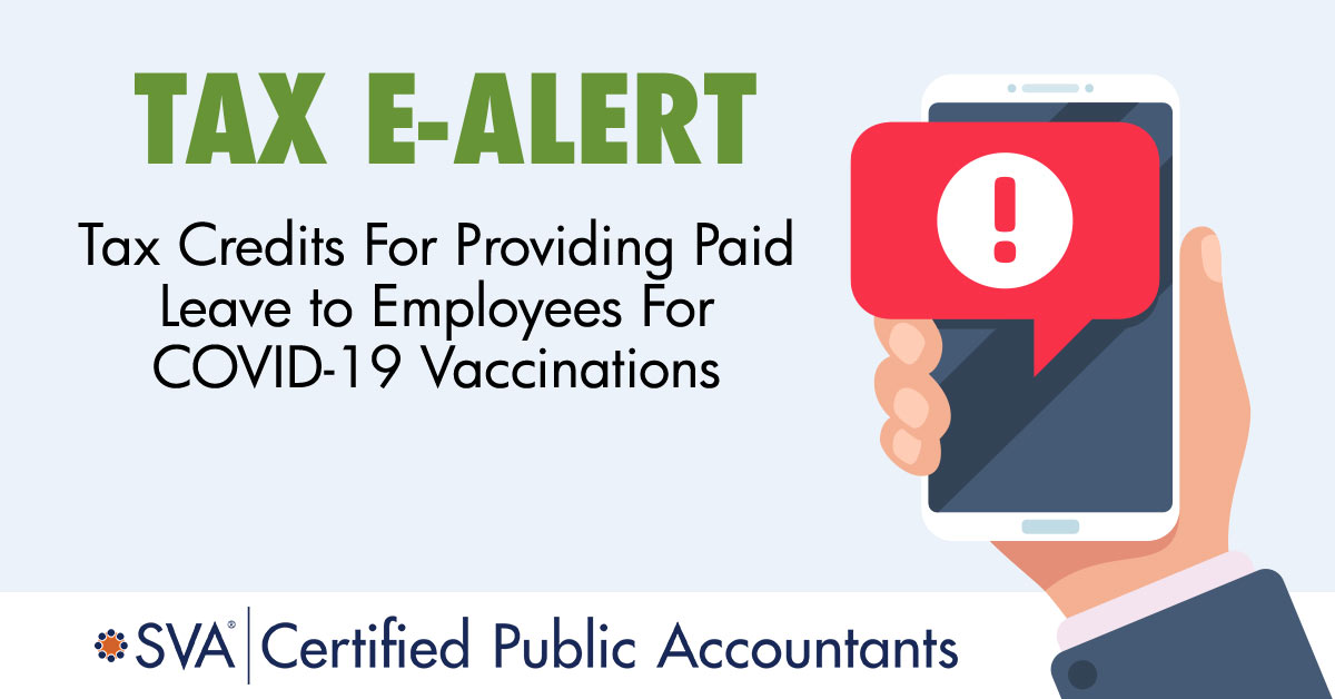 Tax Credits For Providing Paid Leave to Employees For COVID-19 Vaccinations