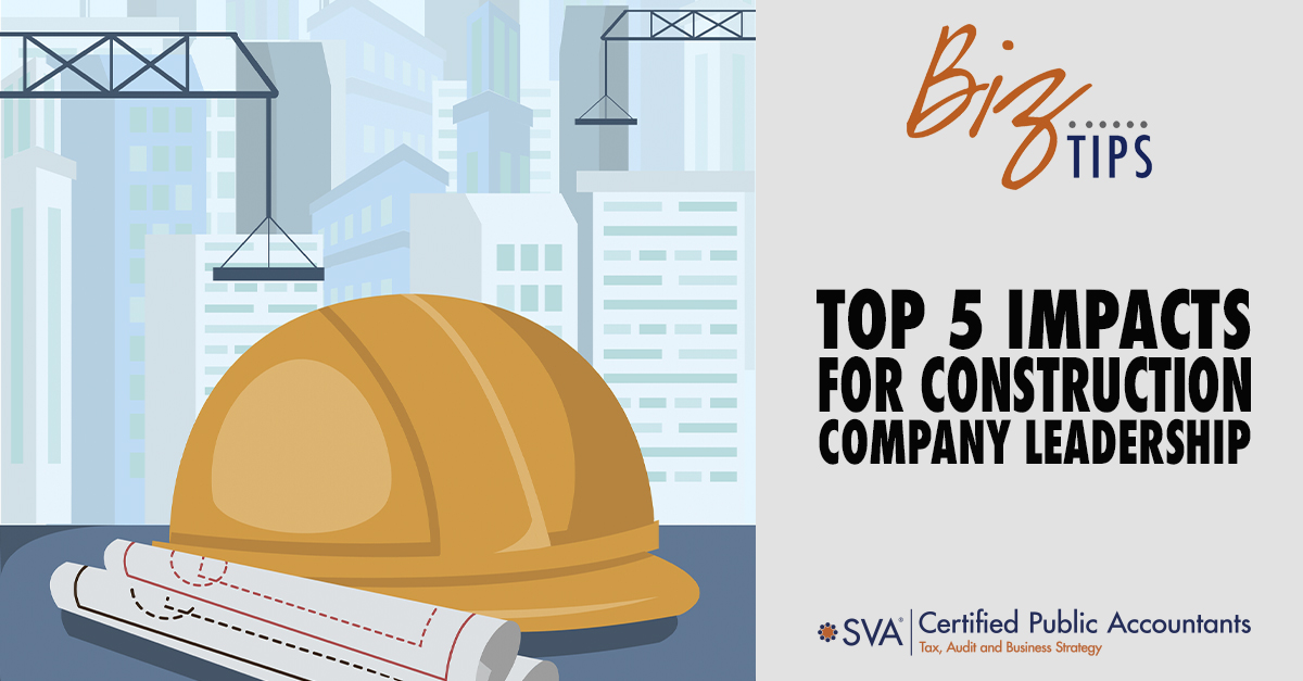 Top 5 Impacts for Construction Company Leadership