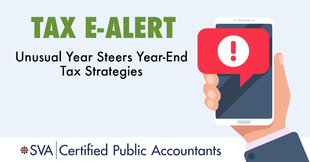 Unusual Year Steers Year-End Tax Planning Strategies | SVA