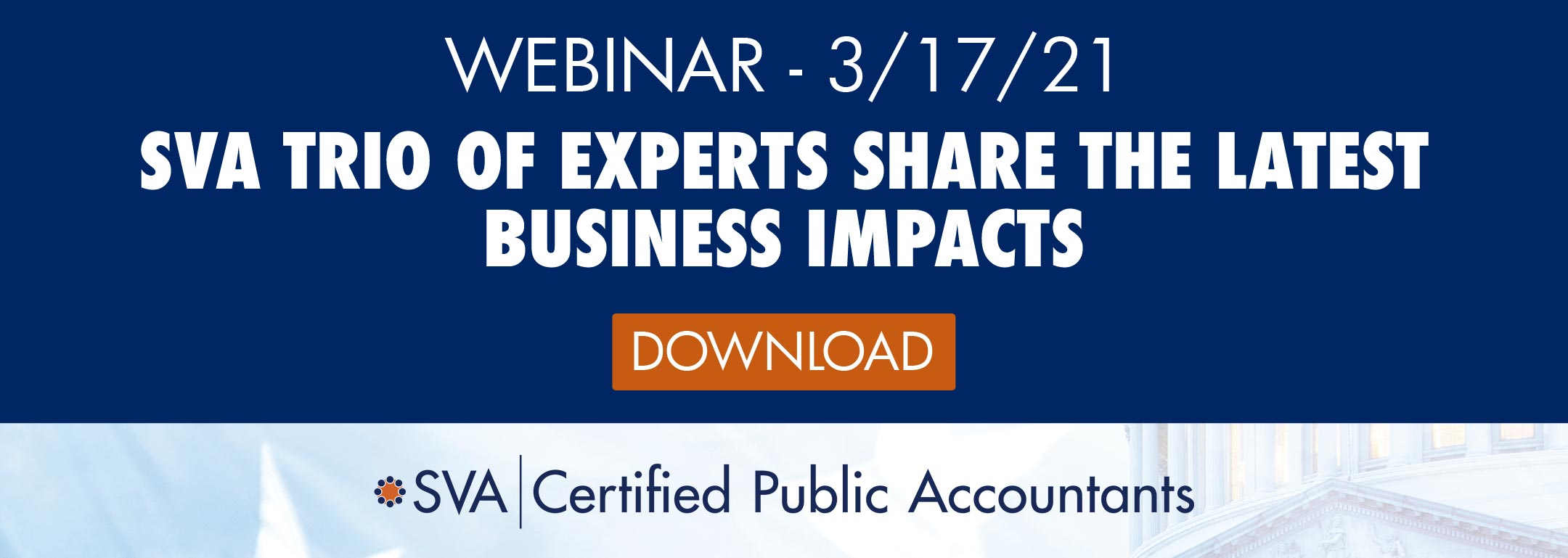 Virtual Business Discussion: SVA Trio of Experts Share the Latest Business Impacts