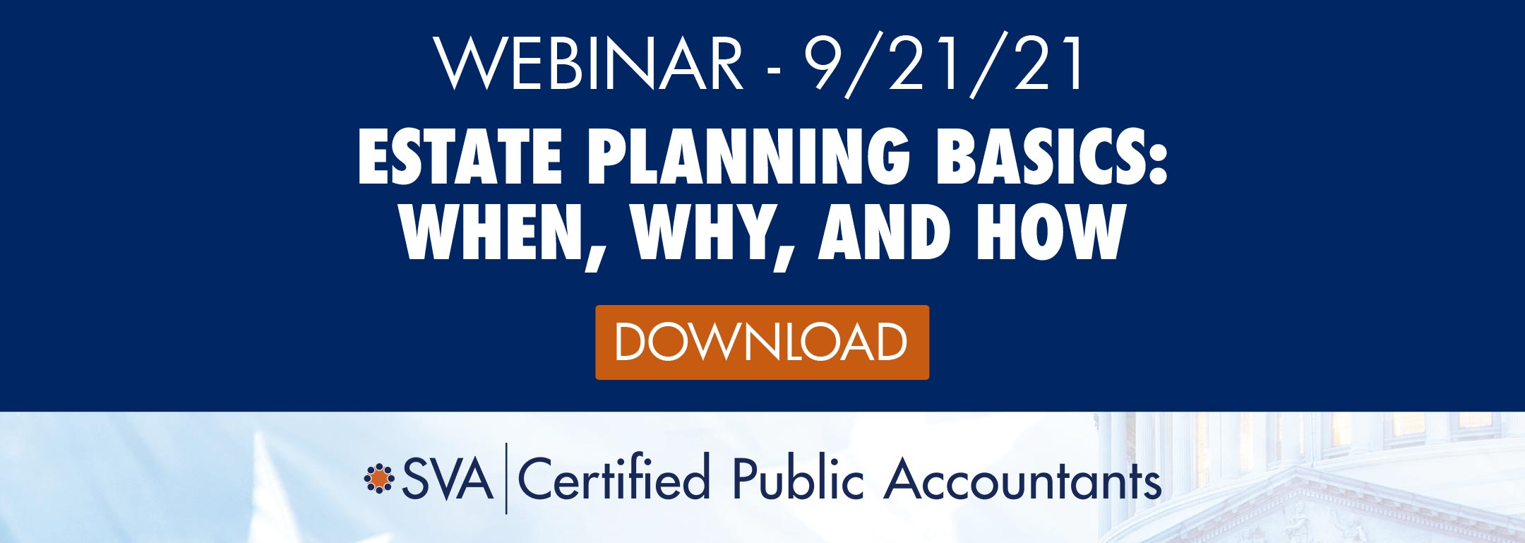 Estate Planning Basics: When, Why, and How